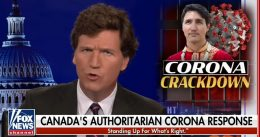 Tucker Carlson: Canada Sends COVID-Positive Individuals to 'Internment Camps' — 'You Think That Couldn't Happen in America?' [VIDEO]