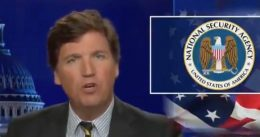 Tucker Carlson Says He Has Confirmed The NSA Is Spying On Him