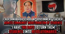 VIDEO: Project Veritas Exposes California High School Teacher Admits Communist Indoctrination